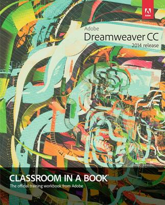 Adobe Dreamweaver Cc Classroom in a Book 2014 By Maivald, James J.