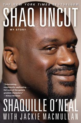 Shaq Uncut By O'Neal, Shaquille/ Macmullan, Jackie (CON)